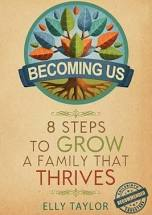 Becoming Us - 8 Steps to grow a Family that Thrives