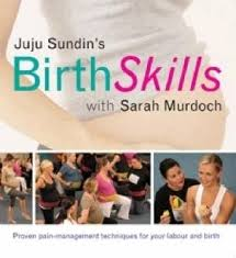 "Cover of book ""Juju Sundin's Birth Skills with Sarah Murdoch"".  Available to borrow by clients of Elemental Beginnings Adelaide"