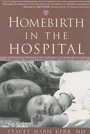 Homebirth in the Hospital - integrating natural childbirth with modern medicine