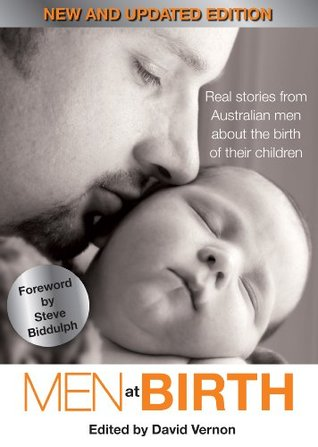 Men at Birth by David Vernon. Real stories from Australian men about the birth of their children