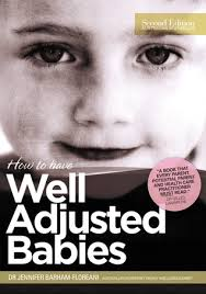 How to have well adjusted babies book.  Available for borrowing by clients of Elemental Beginnings