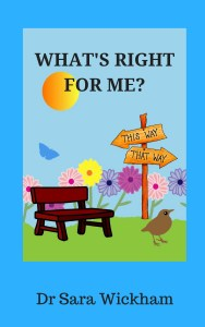 Book cover: What's right for Me?  by Dr Sara Wickham.  Available for Adelaide doula clients of Elemental Beginnings to borrow